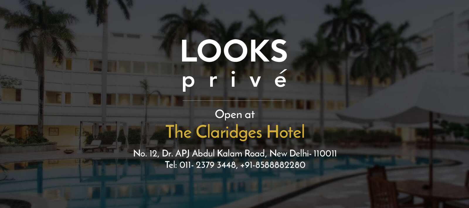 Promotional Banner of Looks Prive, the Claridges Hotel, New Delhi